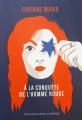 Couverture A la conquête de l'homme rouge Editions Anne Carrière 2019
