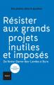 Couverture Résister aux grands projets inutiles et imposés Editions Textuel 2018