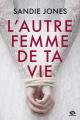 Couverture L'autre femme de ta vie  Editions Milady (Romance - Suspense) 2019