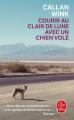 Couverture Courir au clair de lune avec un chien volé Editions Le Livre de Poche 2019