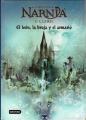 Couverture Les Chroniques de Narnia, tome 2 : Le Lion, la sorcière blanche et l'armoire magique Editions Destino 2005