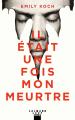 Couverture Il était une fois mon meurtre Editions Calmann-Lévy (Noir) 2019