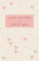 Couverture Love Letters Of Great Men Editions Pan MacMillan 2008