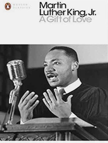 Couverture A Gift of Love: Sermons from Strength to Love