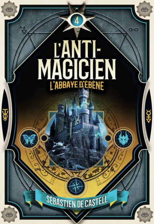Couverture L'anti-magicien, tome 4 : L'Abbaye d'ébène