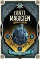 Couverture L'anti-magicien, tome 4 : L'Abbaye d'ébène Editions Gallimard  (Jeunesse) 2019