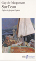 Couverture Sur l'eau Editions Folio  (Classique) 1996