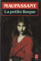 Couverture La petite roque et autres nouvelles / La petite roque / Contes noirs : La petite roque et autres nouvelles Editions Le Livre de Poche 1994