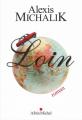 Couverture Loin Editions Albin Michel 2019