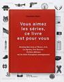 Couverture Vous aimez les séries, ce livre est pour vous Editions de La Martinière 2015