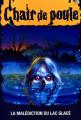 Couverture La malédiction du lac glacé / Frissons en eau trouble Editions Héritage 1998