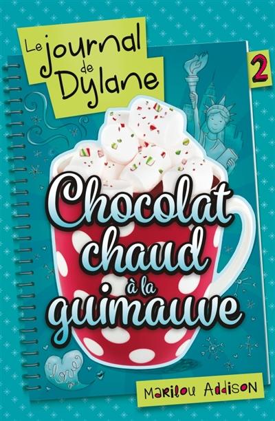 Couverture Le journal de Dylane, tome 2 : Chocolat chaud à la guimauve