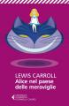 Couverture Alice au pays des merveilles / Les aventures d'Alice au pays des merveilles Editions Feltrinelli (Universale Economica) 2018
