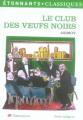 Couverture Le Club des veufs noirs Editions Garnier Flammarion 2007
