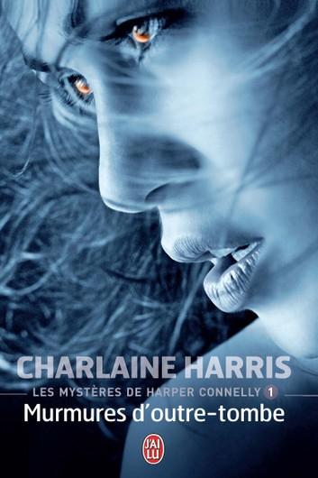 Couverture Les mystères de Harper Connelly, tome 1 : Murmures d'outre-tombe