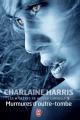 Couverture Les mystères de Harper Connelly, tome 1 : Murmures d'outre-tombe Editions J'ai Lu 2014