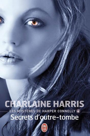 Couverture Les mystères de Harper Connelly, tome 4 : Secrets d'outre-tombe