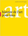Couverture Histoire de l'art pour tous Editions Hazan 2011