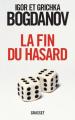 Couverture La Fin du Hasard Editions Grasset 2013