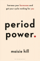 Couverture Period Power: Harness Your Hormones and Get Your Cycle Working For You Editions Bloomsbury 2019