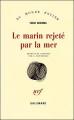 Couverture Le marin rejeté par la mer Editions Gallimard  2012