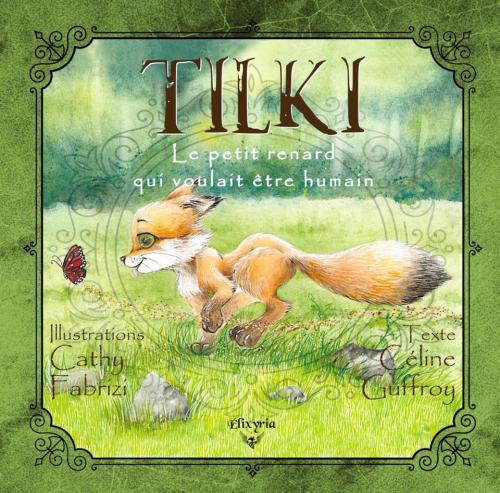 Couverture Tilki, le petit renard qui voulait être humain