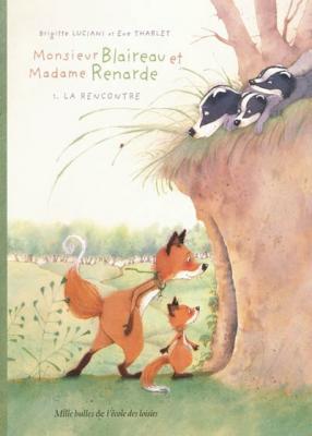 Couverture Monsieur Blaireau et Madame Renarde, tome 1 : La rencontre