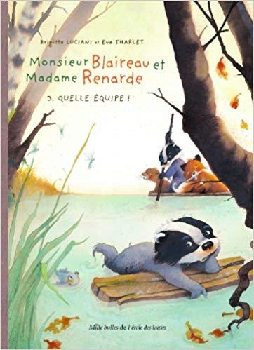 Couverture Monsieur Blaireau et Madame Renarde, tome 3 : Quelle équipe !