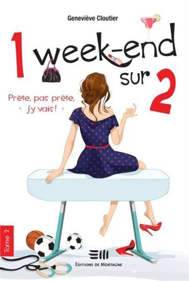 Couverture 1 week-end sur 2, tome 2 : Prête, pas prête, j'y vais !