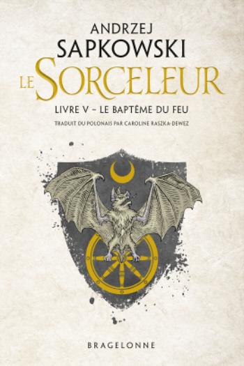 Couverture Sorceleur, tome 5 : Le baptême du feu