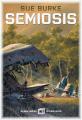 Couverture Semiosis, tome 1 Editions Albin Michel (Imaginaire) 2019