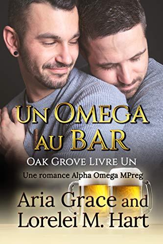 Couverture Oak Grove, tome 1 : Un omega au bar