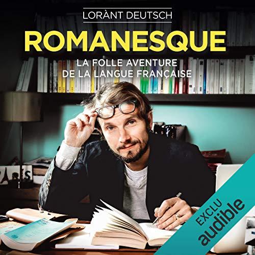 Couverture Romanesque - La folle aventure de la langue française