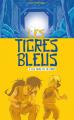 Couverture Les tigres bleus, tome 2 : Les mines de la veuve Editions Les Malins 2017