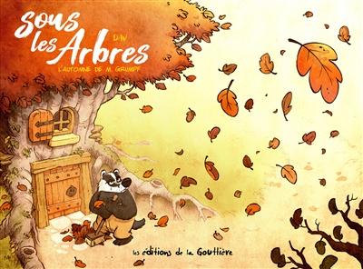 Couverture Sous les arbres, tome 1 : L'automne de M. Grumpf
