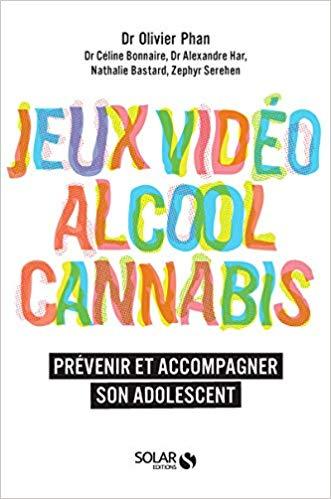 Couverture Jeux vidéo, alcool, cannabis - Prévenir et accompagner son adolescent