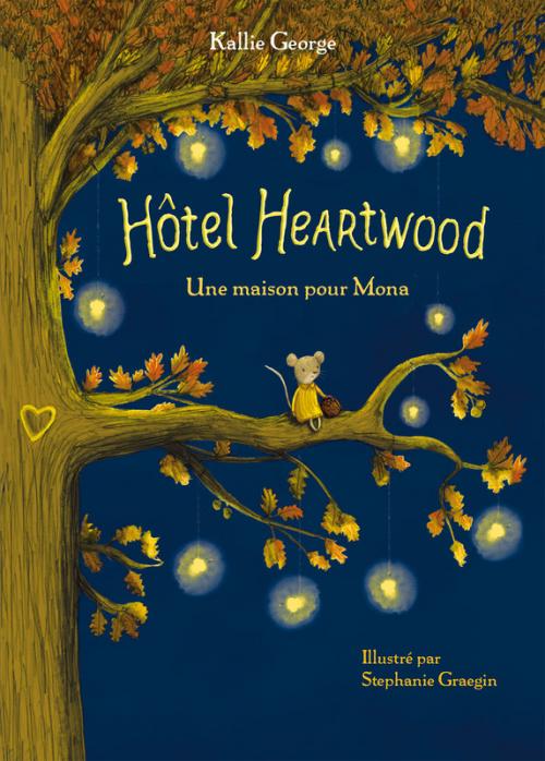 Couverture Hôtel Heartwood, tome 1 : Une maison pour Mona