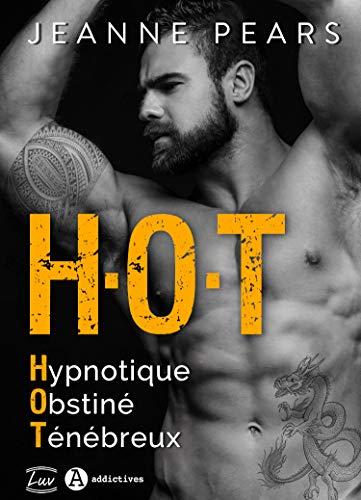 Couverture H.O.T : Hypnotique, Obstiné, Ténébreux