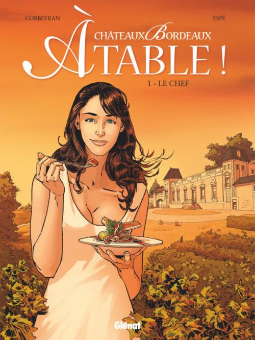 Couverture Châteaux Bordeaux : A table !, tome 1 : Le chef
