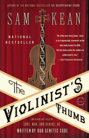 Couverture The Violinist's Thumb: And Other Lost Tales of Love, War, and Genius, as Written by Our Genetic Code