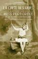 Couverture Miss Peregrine et les enfants particuliers, tome 4 : La carte des jours Editions Bayard (Jeunesse) 2019