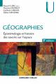 Couverture Géographies : Épistémologie et Histoire des Savoirs sur l'Espace Editions Armand Colin 2019
