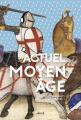 Couverture Actuel Moyen Âge : Et si la modernité était ailleurs ? Editions Arkhe 2017