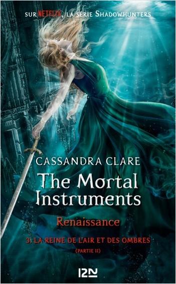 Couverture La cité des ténèbres / The mortal instruments : Renaissance, tome 3 : La reine de l'air et des ombres, partie 2