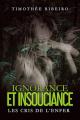 Couverture Ignorance et insouciance : les cris de l'enfer Editions Autoédité 2019