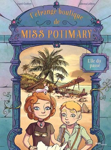 Couverture L'étrange boutique de Miss Potimary, tome 3 : L'île du passé