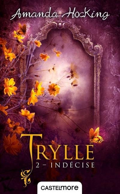 Couverture La trilogie des trylles / Trylle, tome 2 : Déchirée / Indécise