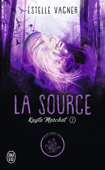 Couverture Kayla Marchal, tome 3 : La source