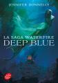 Couverture La saga Waterfire, tome 1 : Deep blue Editions Le Livre de Poche (Jeunesse) 2019