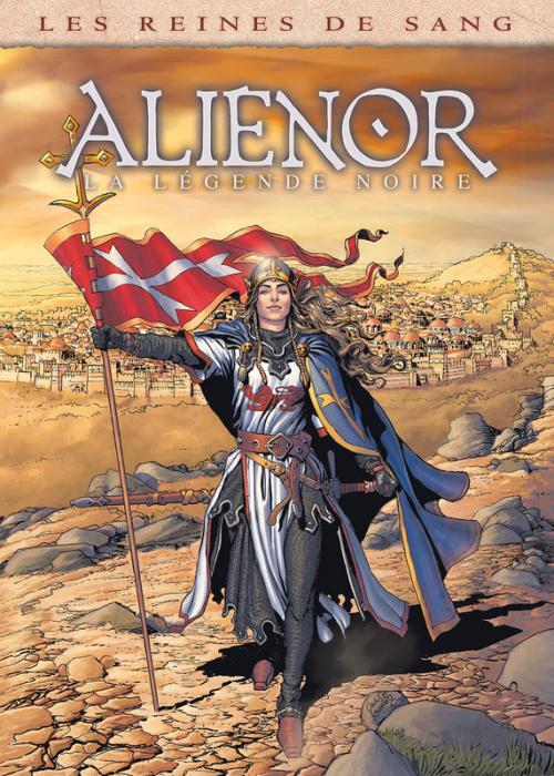 Couverture Les reines de sang : Aliénor : La légende noire, tome 3